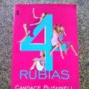 Libros de segunda mano: 4 RUBIAS -- CANDACE BUSHNELL -- DEBOLSILLO 2002 -- . Lote 159571842