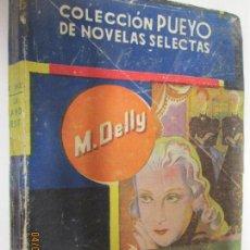 Libros de segunda mano: LA CANONESITA , M DELLY - COLECCIÓN PUEYO DE NOVELAS SELECTAS AÑOS 50 . Lote 159587206
