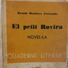 Libros de segunda mano: STQ.ERNEST MARTINEZ.EL PETIT ROVIRA.EDT, BARCELONA.BRUMART TU LIBRERIA.. Lote 159655234