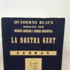 Libros de segunda mano: STQ.FERRAN.LA NOSTRA GENT.EDT, BARCELONA.BRUMART TU LIBRERIA.. Lote 159655882