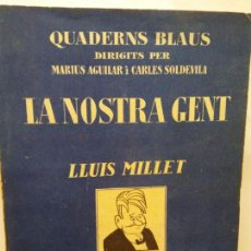 Libros de segunda mano: STQ.LLUIS MILLET.LA NOSTRA GENT.EDT, BARCELONA.BRUMART TU LIBRERIA.. Lote 159655978