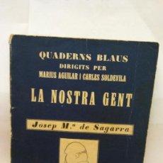 Libros de segunda mano: STQ.JOSEP M DE SAGARRA.LA NOSTRA GENT.EDT, BARCELONA.BRUMART TU LIBRERIA.. Lote 159656082