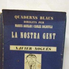 Libros de segunda mano: STQ.XAVIER NOGUES.LA NOSTRA GENT.EDT, BARCELONA.BRUMART TU LIBRERIA.. Lote 159656554