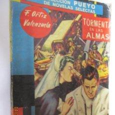 Libros de segunda mano - TORMENTA EN LAS ALMAS , F ORTIZ VALENZUELA -COLECCIÓN PUEYO DE NOVELAS SELECTAS , AÑOS 50 - 159701742