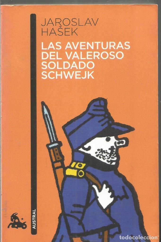 JAROSLAV HASEK. LAS AVENTURAS DEL VALEROSO SOLDADO SCHWEJK. DESTINO AUSTRAL (Libros de Segunda Mano (posteriores a 1936) - Literatura - Narrativa - Otros)