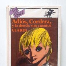 Libros de segunda mano: LEOPOLDO ALAS CLARÍN / ADIÓS CORDERA Y LO DEMÁS SON CUENTOS / ANAYA 1982 (1ª EDICIÓN) TUS LIBROS. Lote 159852218