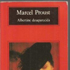 Libros de segunda mano: MARCEL PROUST. ALBERTINE DESAPARECIDA. ANAGRAMA. Lote 159880970