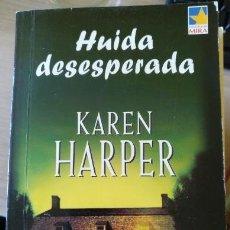 Libros de segunda mano: HUIDA DESESPERADA. - HARPER, KAREN.. Lote 159924066