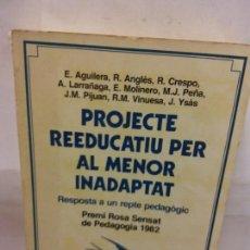 Libros de segunda mano: STQ.VARIOS.PROJECTE REDUCATIU PER AL MENOR INADAPTAT.EDT, 62.BRUMART TU LIBRERIA.. Lote 159934946