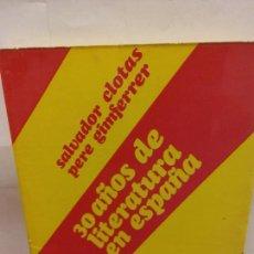 Libros de segunda mano: STQ.CLOTAS Y GIMFERRER.30 AÑOS DE LITERATURA ESPAÑOLA.EDT, KAIROS.BRUMART TU LIBRERIA.. Lote 159936782
