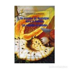 Libros de segunda mano: LITERATURA CUBANA, UN SEGUIDOR DE MONTAIGNE MIRA LA HABANA, LAS COMIDAS PROFUNDAS ANTONIO JOSE PONTE. Lote 160013114