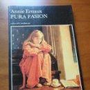Libros de segunda mano: PURA PASIÓN - ANNIE ERNAUX - TUSQUETS 1993. Lote 160059261