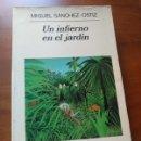 Libros de segunda mano: UN INFIERNO EN EL JARDÍN - MIGUEL SÁNCHEZ OSTIZ - ANAGRAMA 1995. Lote 160059293