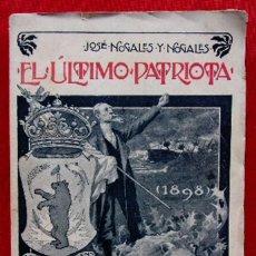 Libros de segunda mano: EL ÚLTIMO PATRIOTA. BARCELONA. AÑO: 1901. JOSÉ NOGALES Y NOGALES. . Lote 160220506
