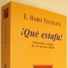 Libros de segunda mano: ¡QUE ESTAFA! - E.HARO TECGLEN. Lote 160282474