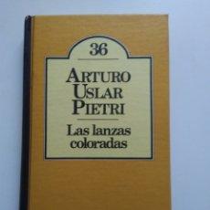 Libros de segunda mano: LAS LANZAS COLORADAS/ARTURO USLAR PIETRI. Lote 160300241