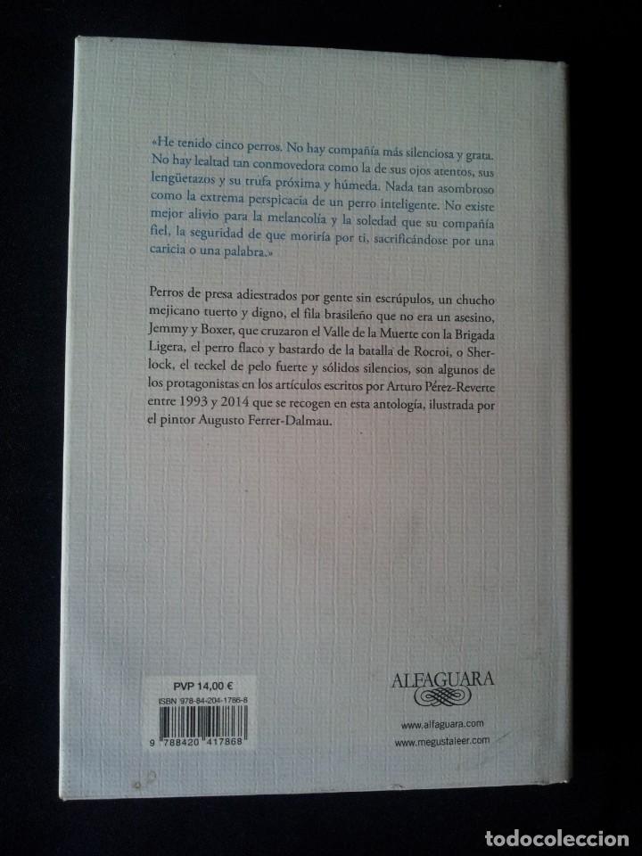 Libros de segunda mano: ARTURO PEREZ REVERTE - PERROS E HIJOS DE PERRA - ILUSTRADO POR AUGUSTO FERRER DALMAU - 2014 - Foto 2 - 160320558