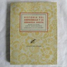 Libros de segunda mano: HISTORIA DEL ABENCERRAJE Y LA HERMOSA JIRAFA. COLECCIÓN COLIBRÍ 1941. Lote 160356750