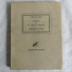 Libros de segunda mano: LAURO O EL SELLO ROJO 1940 ALFREDO DE VIGNY. COLECC. COLIBRÍ. Lote 160357142