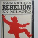 Libros de segunda mano: REBELIÓN EN MILAGRO/JOHN NICHOLS. Lote 160361982