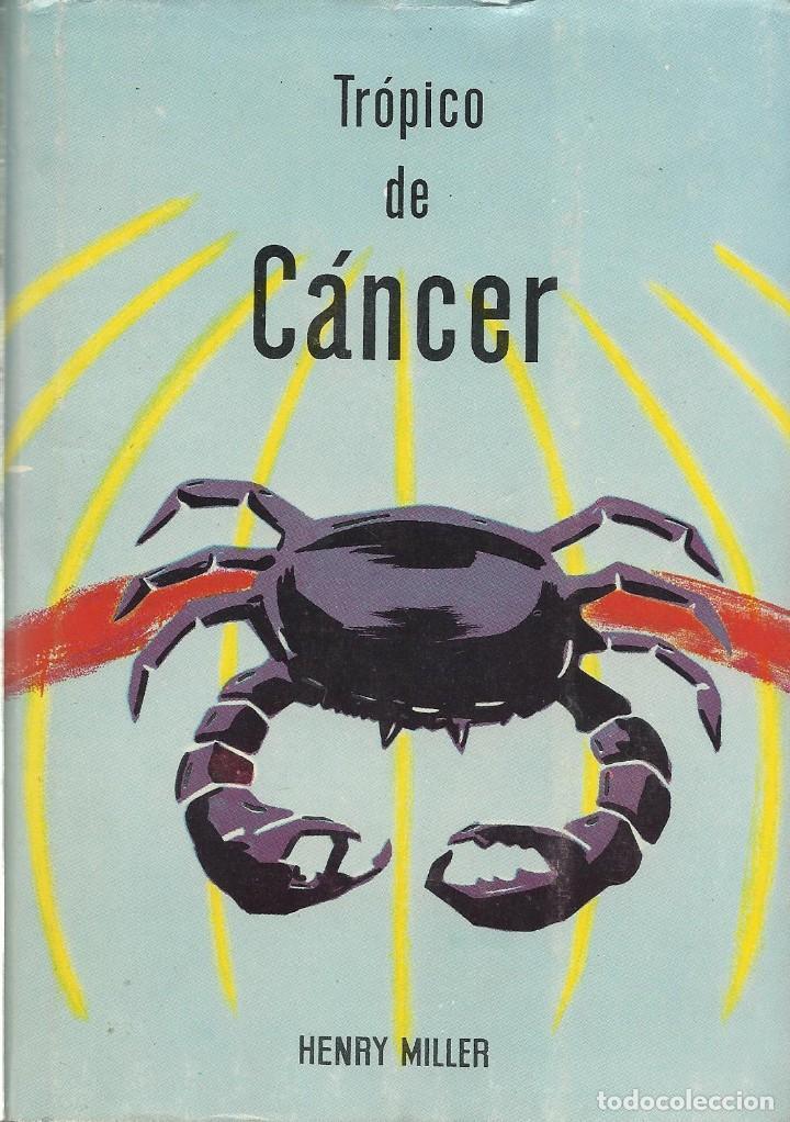 Libros de segunda mano: TRÓPICO DE CÁNCER, Henry Miller - Foto 1 - 160436882