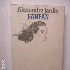 Libros de segunda mano: JARDIN, ALEXANDRE: FANFÁN (PLANETA). Lote 160444366