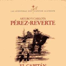 Libros de segunda mano: EL CAPITÁN ALATRISTE - ARTURO PÉREZ-REVERTE - CARLOTA PÉREZ-REVERTE. Lote 160446902