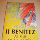 Libros de segunda mano: JJ BENÍTEZ. AL SUR DE LA RAZÓN. PLANETA 2016 CON 214 PÁG ILUSTRADO COLOR (ESTADO NORMAL). Lote 160526034