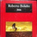Libros de segunda mano: 2666 - ROBERTO BOLAÑO - COMPACTOS - ANAGRAMA - 2008 EX.. Lote 160547094