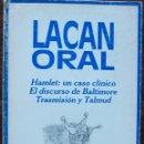 Libros de segunda mano: LACAN ORAL. HAMLET: UN CASO CLINICO. EL DISCURSO DE BALTIMORE. TRASMISION Y TALMUD. Lote 160727186