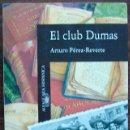 Libros de segunda mano: EL CLUB DUMAS O LA SOMBRA DE RICHELIEU. ARTURO PEREZ-REVERTE. Lote 160732006