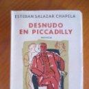 Libros de segunda mano: ESTEBAN SALAZAR CHAPELA. DESNUDO EN PICCADILLY. BUENOS AIRES. EDITORIAL LOSADA. NOVELA. 1959. Lote 160887470
