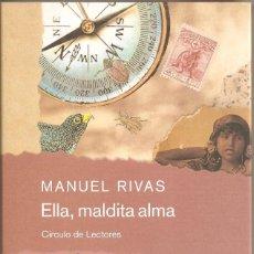 Libros de segunda mano: ELLA, MALDITA ALMA. MANUEL RIVAS. Lote 160931386