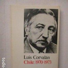 Libros de segunda mano: LUIS CORVALÁN - CHILE: 1970 - 1973 / SOFIA PRESS 1978 / DIFICIL. Lote 160932238