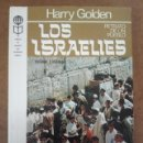 Libros de segunda mano: LOS ISRAELIES. RETRATO DE UN PUEBLO (HARRY GOLDEN) PLAZA & JANES - CARTONE - BUEN ESTADO. Lote 160995946