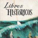 Libros de segunda mano: LIBROS. LIBROS HISTÓRICOS DE LA SAGRADA BIBLIA 1969. Lote 161120850