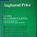 Libros de segunda mano: ANGHARAD PRICE - LA VIDA DE LA REBECCA JONES. Lote 161137582