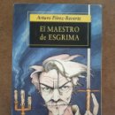 Libros de segunda mano: EL MAESTRO DE ESGRIMA (ARTURO PEREZ REVERTE) ALFAGUARA BOLSILLO. Lote 161151170