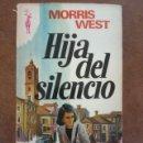 Libros de segunda mano: HIJA DEL SILENCIO (MORRIS WEST) EDICIONES G.P. - BUEN ESTADO. Lote 161151610