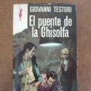 Libros de segunda mano: EL PUENTE DE LA GHISOLFA (GIOVANNI TESTORI) EDICIONES G.P. - BUEN ESTADO. Lote 161154682