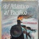Libros de segunda mano: STEVENSON. DEL ATLÁNTICO AL PACÍFICO. . Lote 161180258