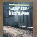 Libros de segunda mano: TIERRA PARA MORIR (ANGEL Mª DE LERA) ARGOS VERGARA. Lote 161234606
