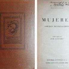 Libros de segunda mano: MUJERES : (AMORES DESVANECIDOS) / G. LENOTRE ; JOSÉ LLEONART. 1ª ED. MADRID ; ETC : JUVENTUD, 1940. . Lote 161263830