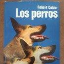 Libros de segunda mano: LOS PERROS (ROBERT CALDER) MARTINEZ ROCA - CARTONE - BUEN ESTADO. Lote 161272774