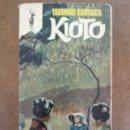 Libros de segunda mano: KIOTO (YASUNARI KAWABATA) EDICIONES G. P. . Lote 161274886