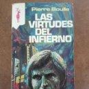 Libros de segunda mano: LAS VIRTUDES DEL INFIERNO (PIERRE BOULLE) - EDICIONES G.P. - OFM15. Lote 161275522