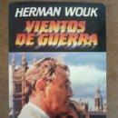 Libros de segunda mano: VIENTOS DE GUERRA (HERMAN WOIK) GRIJALBO - BUEN ESTADO. Lote 161278102