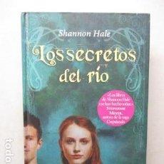 Libros de segunda mano: LOS SECRETOS DEL RÍO SHANNON HALE. Lote 161413302