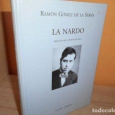 Libros de segunda mano: LA NARDO / RAMON GOMEZ DE LA SERNA / VISOR LIBROS. Lote 161467082