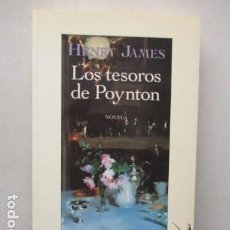Libros de segunda mano: LOS TESOROS DE POYNTON. HENRY JAMES. Lote 161475298
